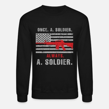 Soldiers Soldier - Once a soldier, always a soldier - Crewneck Sweatshirt