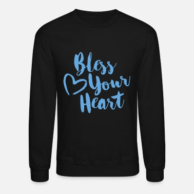 bless your heart - Unisex Crewneck Sweatshirt
