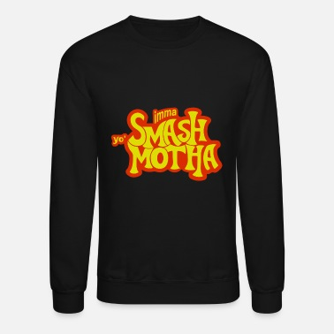 Mouth Smash Motha - Unisex Crewneck Sweatshirt