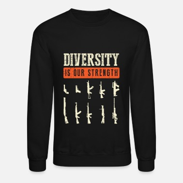 Firearms Diversity Is Our Strength Weapons Gun Collector - Unisex Crewneck Sweatshirt
