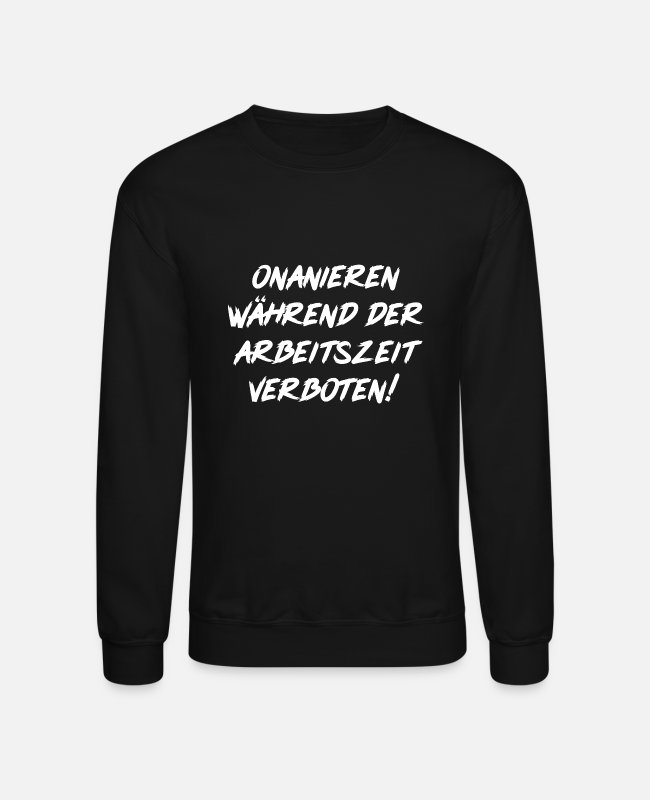 Proud Hoodies & Sweatshirts - Masturbate prohibited during working hours - Unisex Crewneck Sweatshirt black