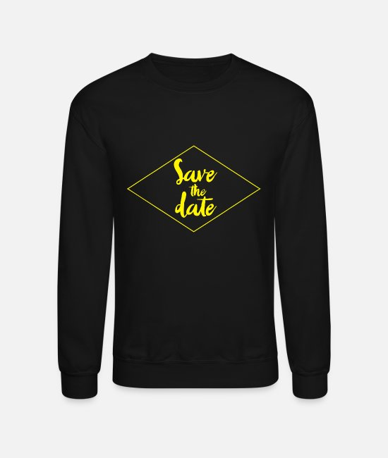 Climate Hoodies & Sweatshirts - Save The Date - Unisex Crewneck Sweatshirt black