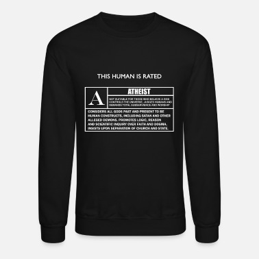 Atheism Atheist - This Human is Rated A for - Crewneck Sweatshirt