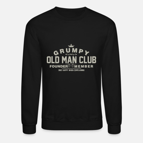 Club Hoodies & Sweatshirts - Grumpy Old Man Club Founder Member Complaining - Unisex Crewneck Sweatshirt black