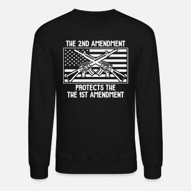 Constitution The Second Amendment Protects the First Amendment - Crewneck Sweatshirt