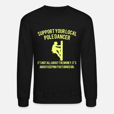 Local Pole Dancer - Support Your Local Pole Dancer - Crewneck Sweatshirt