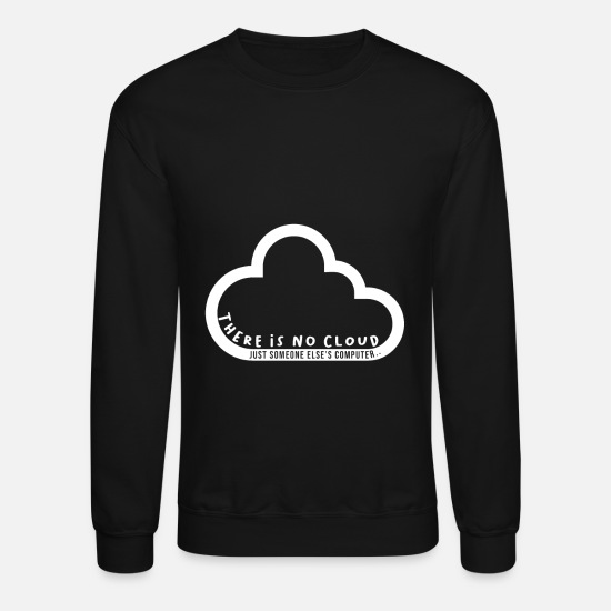 Cloud Hoodies & Sweatshirts - Cloud Fun Storage Computer Technology Data Saving - Unisex Crewneck Sweatshirt black