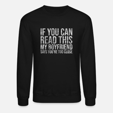 Read If You Can Read This Relationship Status Jealousy - Unisex Crewneck Sweatshirt