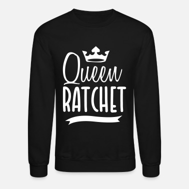 Ratchet Queen ratchet - Unisex Crewneck Sweatshirt