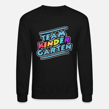 Kindergarten Team kindergarten guidance teacher educator gift - Crewneck Sweatshirt