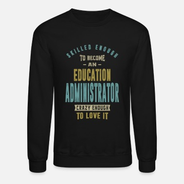 Education Culture Education Administrator - Crewneck Sweatshirt