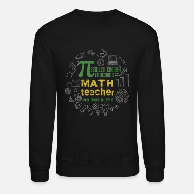 Mathematics Math Teacher - Pi Srilled Enough To Become A Mat - Unisex Crewneck Sweatshirt