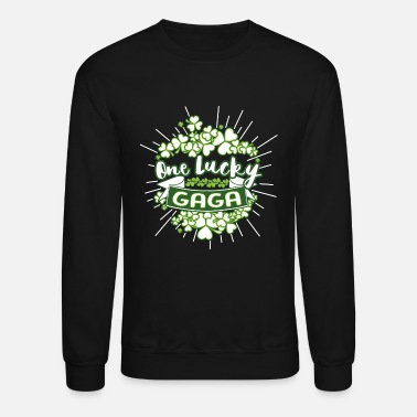 Loopy Gaga - I am one lucky gaga awesome t-shirt - Unisex Crewneck Sweatshirt