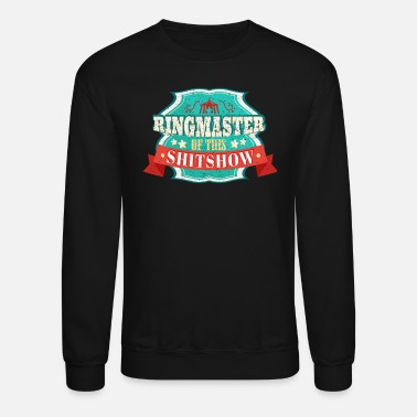 Master Ringmaster of This Shit show graphic - Unisex Crewneck Sweatshirt