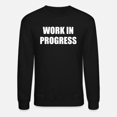 WORK IN PROGRESS - Crewneck Sweatshirt
