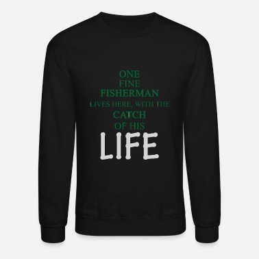 Fisherman FISHERMAN - ONE FINE FISHERMAN LIVES HERE, WITH - Unisex Crewneck Sweatshirt