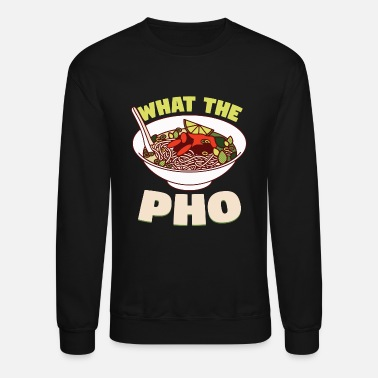 Pho Pho - what the pho - Crewneck Sweatshirt