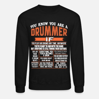 Drummer You Know You Are A Drummer Shirt - Unisex Crewneck Sweatshirt