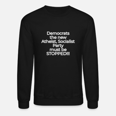 Democrat Stop the Democrats - Crewneck Sweatshirt