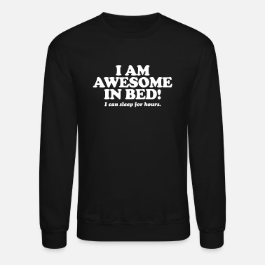 Bed Awesome in Bed - Unisex Crewneck Sweatshirt