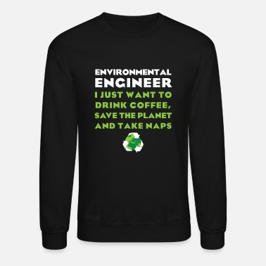 Engineer Environmental Engineer - Environmental Engineer I - Unisex Crewneck Sweatshirt
