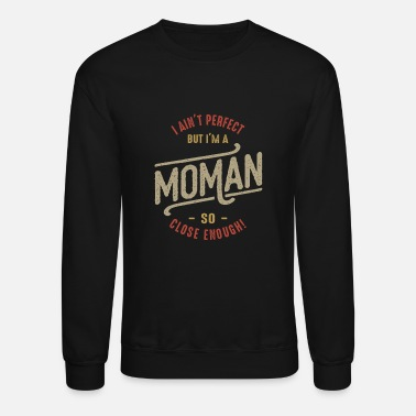 Moman Perfect Moman - Unisex Crewneck Sweatshirt