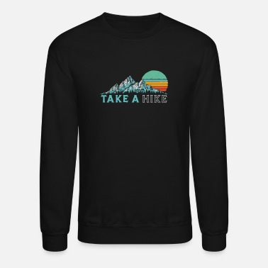 Take A Hike Retro Vibe Mountains 70'S Hiking Long - Unisex Crewneck Sweatshirt