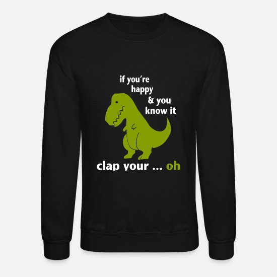 Clap Hoodies & Sweatshirts - And you know it clap your...oh - Unisex Crewneck Sweatshirt black