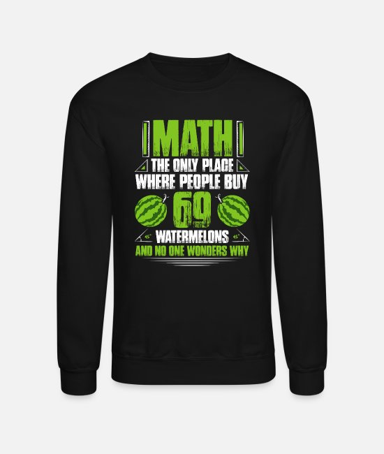 Maths Hoodies & Sweatshirts - Mathematician Math Maths Mathematics Calculating - Unisex Crewneck Sweatshirt black