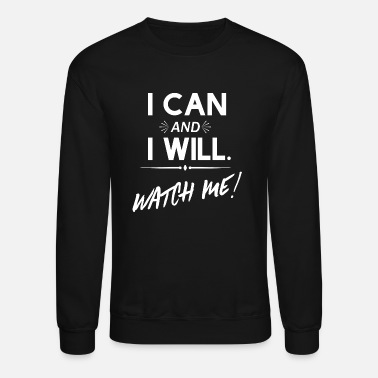 Ambition I can and I will | Motivation Inspiring Quote - Unisex Crewneck Sweatshirt