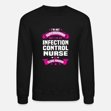 Infection Infection Control Nurse - Unisex Crewneck Sweatshirt
