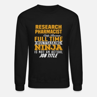 Pharmacist Research Pharmacist - Unisex Crewneck Sweatshirt