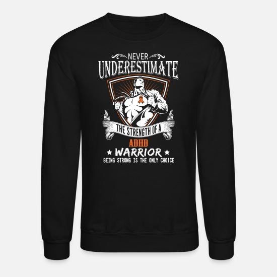 Adhd Hoodies & Sweatshirts - Never Underestimate Adhd Awareness - Unisex Crewneck Sweatshirt black