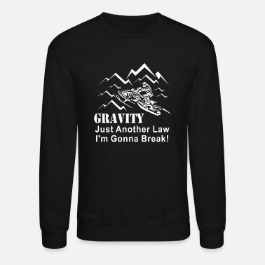 Ostalgie Snowmobile - Gravity Just Another Law I'm Gonna - Crewneck Sweatshirt
