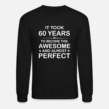 60th Birthday 60 Year - Sixty 60 Year Old -60th Birthday Gift - Crewneck Sweatshirt