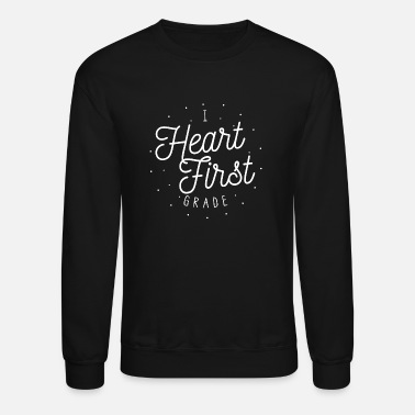 Back To School I Heart First Grade | Teacher Design - Unisex Crewneck Sweatshirt
