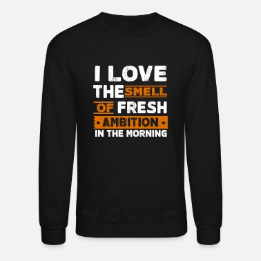 Powerslogan Morning ambition motivation gift idea sports power - Unisex Crewneck Sweatshirt