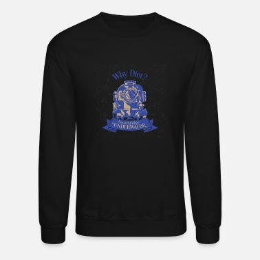Deep Sea Diver Diving Divers Deep Sea - Unisex Crewneck Sweatshirt