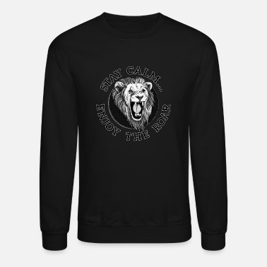 León Lion King: Stay Calm, Enjoy the Roar - Crewneck Sweatshirt