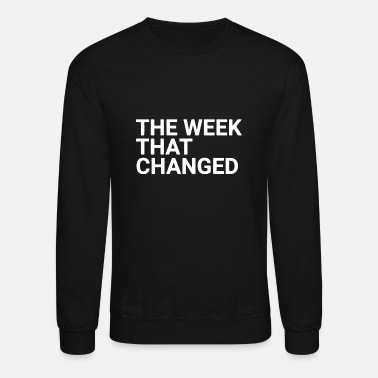 The Week That Changed - Unisex Crewneck Sweatshirt