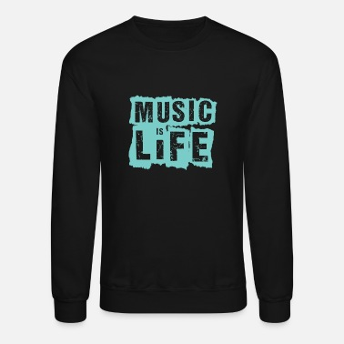 Music Is Life Music is Life - Unisex Crewneck Sweatshirt