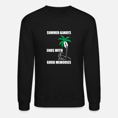 Vacation Memories awesome time experience good mood - Unisex Crewneck Sweatshirt