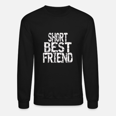 Best Short Best Friend | Tall Best Friend | Best Friend - Unisex Crewneck Sweatshirt