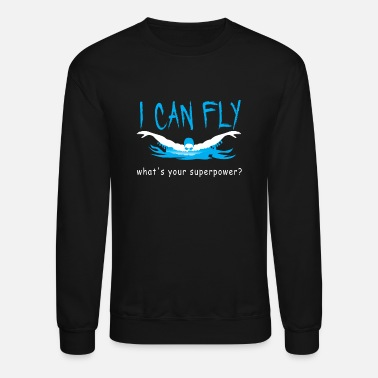 Gor Girlfriend i can fly what s your superpower swimming shirt - Unisex Crewneck Sweatshirt