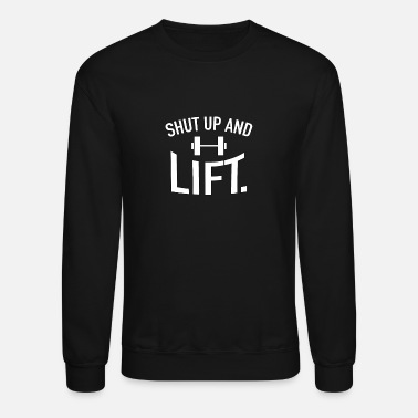 Weights Shut Up And Lift - Weights - Total Basics - Crewneck Sweatshirt
