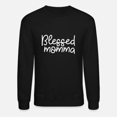 Blessed Blessed momma - Christian statement design - Crewneck Sweatshirt