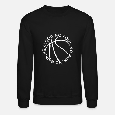 Warriors No Blood No Foul; No Pain No Gain - Basketball - Unisex Crewneck Sweatshirt