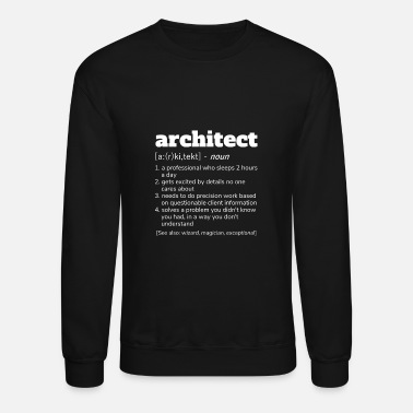 Architect Architect Definition T-Shirt, Funny Architects - Unisex Crewneck Sweatshirt