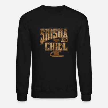 Shisha SHISHA AND CHILL | Hookah Shirt - Unisex Crewneck Sweatshirt