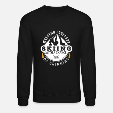 Chance Weekend Forecast Skiing With A Chance of Drinking - Unisex Crewneck Sweatshirt